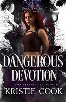 Devotion / Dangerous Devotion