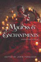 Magicks & Enchantments
