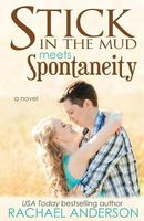 Stick in the Mud Meets Spontaneity