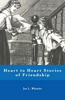 Heart to Heart Stories of Friendship