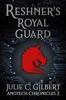 Reshner's Royal Guard