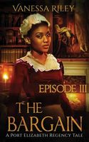 The Bargain: Season One, Episode III