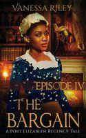 The Bargain: Season One, Episode IV