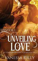 Unveiled Love: Episode I
