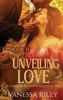 Unveiling Love: Episode II