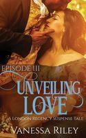 Unveiling Love: Episode III