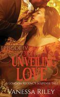 Unveiling Love: Episode IV