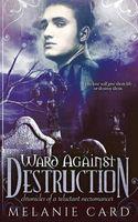 Ward Against Destruction