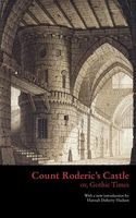 Count Roderic's Castle, Or, Gothic Times
