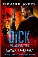 Dick Plays in Drug Traffic