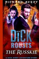Dick Rousts the Russkie