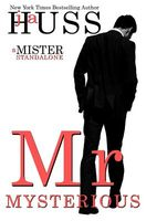 Mr. Mysterious by J.A. Huss