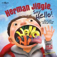 Herman Jiggle, Say Hello!