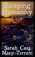 Escaping Humanity The Exceptionals Book 1