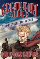 Greatheart Silver and Other Pulp Heroes