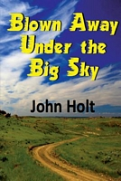 Blown Away Under the Big Sky
