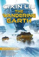 The Wandering Earth: Cixin Liu Graphic Novels #2