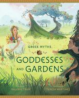 Greek Myths: Goddesses and Gardens
