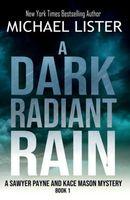 A Dark Radiant Rain