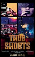 Thug Shorts