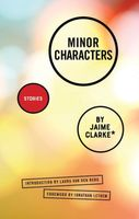 Minor Characters: Stories