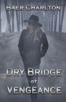 Dry Bridge of Vengeance