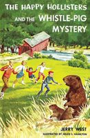 Happy Hollisters and the Whistle-Pig Mystery