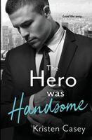 The Hero was Handsome