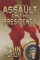 Assault on the Presidency