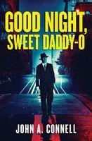 Good Night, Sweet Daddy-O