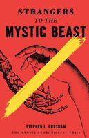 Strangers to the Mystic Beast