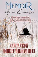 Memoir Of A Crow