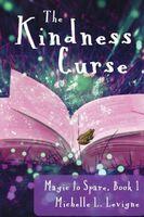 The Kindness Curse, Magic to Spare Book 1