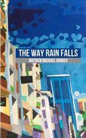 The Way Rain Falls Mathew