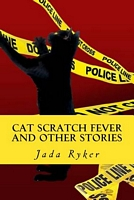 Cat Scratch Fever and Other Stories