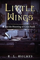 Little Wings And the Haunting of Crios Fuath
