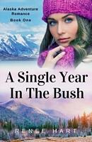 A Single Year in the Bush