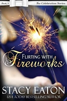 Flirting with Fireworks