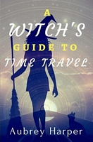 A Witch's Guide to Time Travel