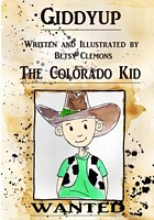 Giddyup the Colorado Kid by Betsy Clemons