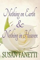 Nothing on Earth & Nothing in Heaven