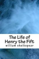 The Life of Henry the Fift