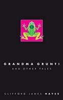 Grandma Grunt!