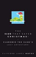The Slug That Saved Christmas!