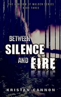 Between Silence and Fire