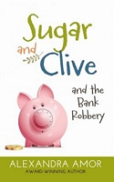 Sugar & Clive and the Bank Robbery