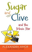 Sugar & Clive and the Movie Star