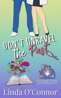 Don't Unravel the Past