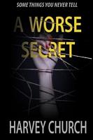 A Worse Secret