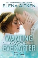 Wanting Happily Ever After